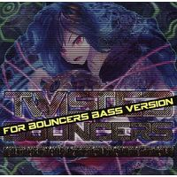 Doujin Music - TWISTED BOUNCERS FOR BOUNCERS BASS VERSION / Rolling Contact / Rolling Contact