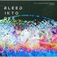 Doujin Music - BLEED INTO ONE / Digital Logics×Shattermind Recordings / Digital Logics×Shattermind Recordings