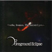 Doujin Music - Truths Ironies The Secret Lyrics / Foreground Eclipse
