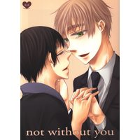 [Boys Love (Yaoi) : R18] Doujinshi - Hetalia / United Kingdom x Japan (not without you) / chrysabth