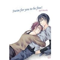 [Boys Love (Yaoi) : R18] Doujinshi - Novel - Free! (Iwatobi Swim Club) / Rin x Haruka (Swim for you to be free!) / Part Time Lover