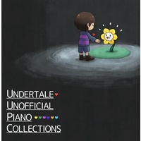 Doujin Music - UNDERTALE UNOFFICIAL PIANO COLLECTIONS / ばた~あめ
