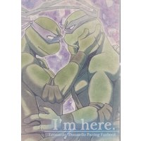 Doujinshi - Mutant Ninja Turtles / Leonardo x Donatello (I'm here.) / Rotten Freaks