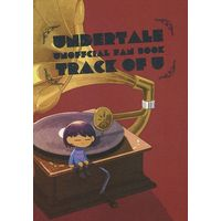 Doujinshi - Illustration book - Undertale / All Characters & Chara (TRACK OF U) / ハロゲン