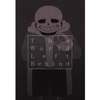 Doujinshi - Undertale / Frisk & Sans (The World Left Behind) / いたしかゆし