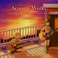 "Doujin Music - Acoustic Works! BanG Dream! Acoustic Guitar Arrange Collection 2 ""Rock Side"" / めぐさうんどわーくすのショップ"