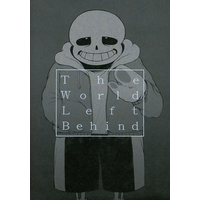 Doujinshi - Undertale / Sans (The World Left Behind) / いたしかゆし