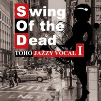 Doujin Music - TOHO JAZZY VOCAL I / Swing Of the Dead