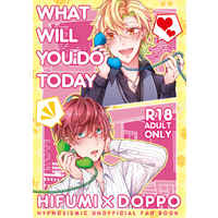 [Boys Love (Yaoi) : R18] Doujinshi - Novel - Omnibus - Hypnosismic / Hifumi x Doppo (What will you do today) / アーチファクト