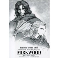 Doujinshi - The Lord of the Rings / Aragorn (Lord of the Rings) x Legolas Greenleaf (【表紙白黒】MIRKWOOD) / 斜陽館
