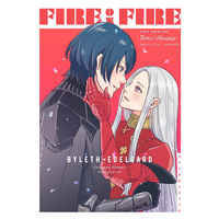 Doujinshi - Novel - Fire Emblem: Three Houses / Byleth x Edelgard (FIRE ON FIRE) / KL