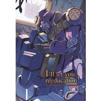 Doujinshi - Anthology - Transformers (I'll let you reeducation! *アンソロジー) / I'll