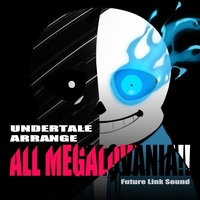 Doujin Music - UNDERTALE ARRANGE「ALL MEGALOVANIA!!」 / Future Link Sound