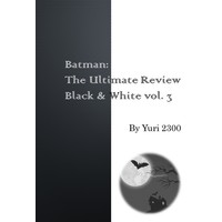 Doujinshi - Batman (Batman: The Ultimate Review Black & White vol.3) / Yuri 2300