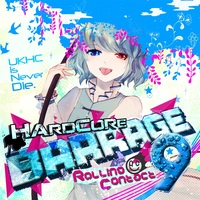 Doujin Music - HARDCORE BARRAGE 9 / Rolling Contact