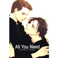 Doujinshi - Supernatural / Sam Winchester x Dean Winchester (All You Need) / CATHEXIS