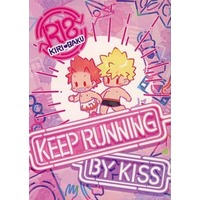 [Boys Love (Yaoi) : R18] Doujinshi - Novel - Omnibus - My Hero Academia / Kirishima x Bakugou (KEEP RUNNING BY KISS) / aquadot