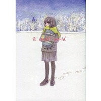 Doujinshi - Illustration book - a small world / 無花果